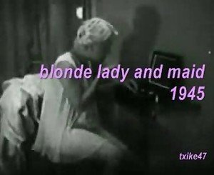 Blonde Lady And Her Maid  1945